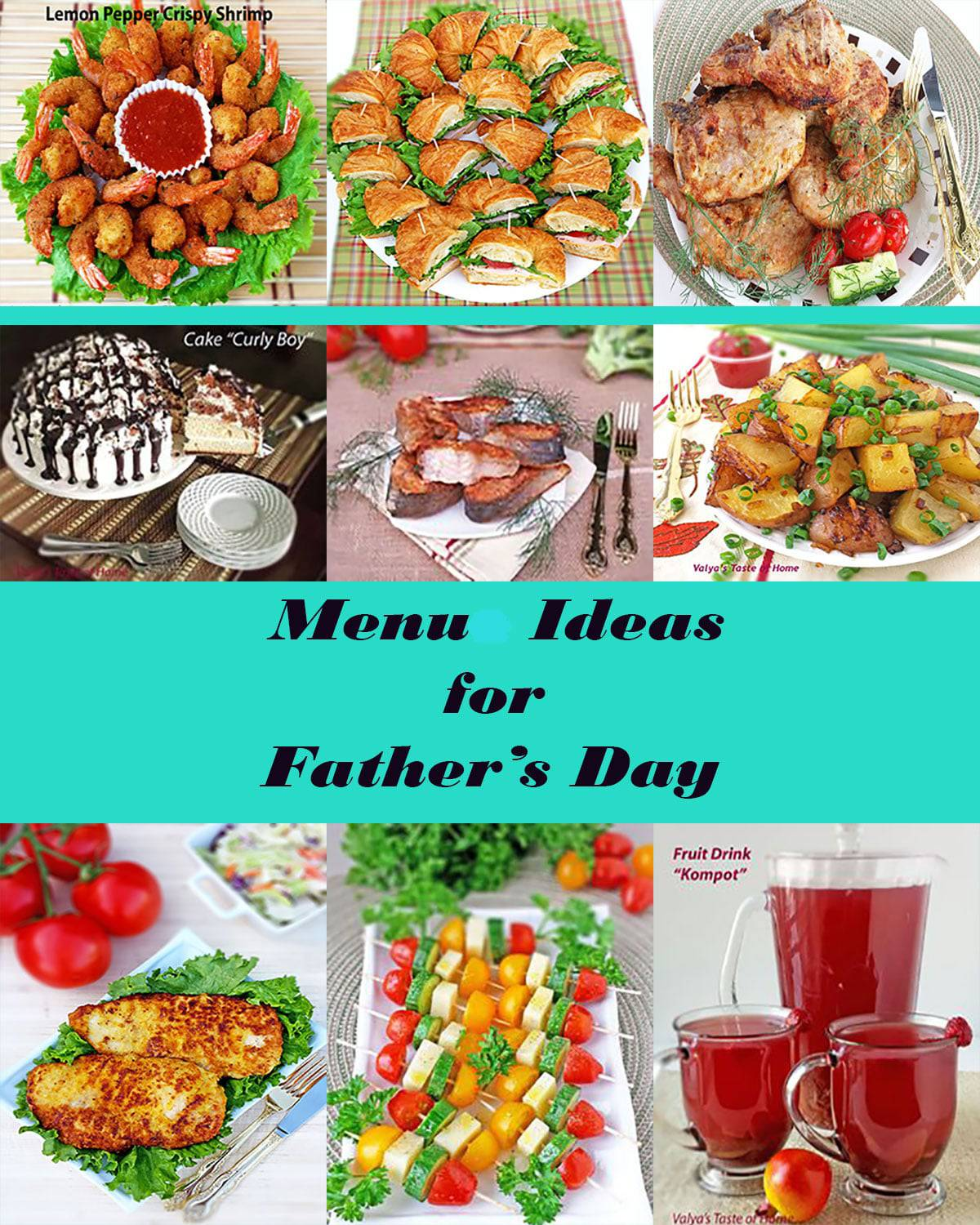 Menu Ideas for Father\'s Day - Valya\'s Taste of Home