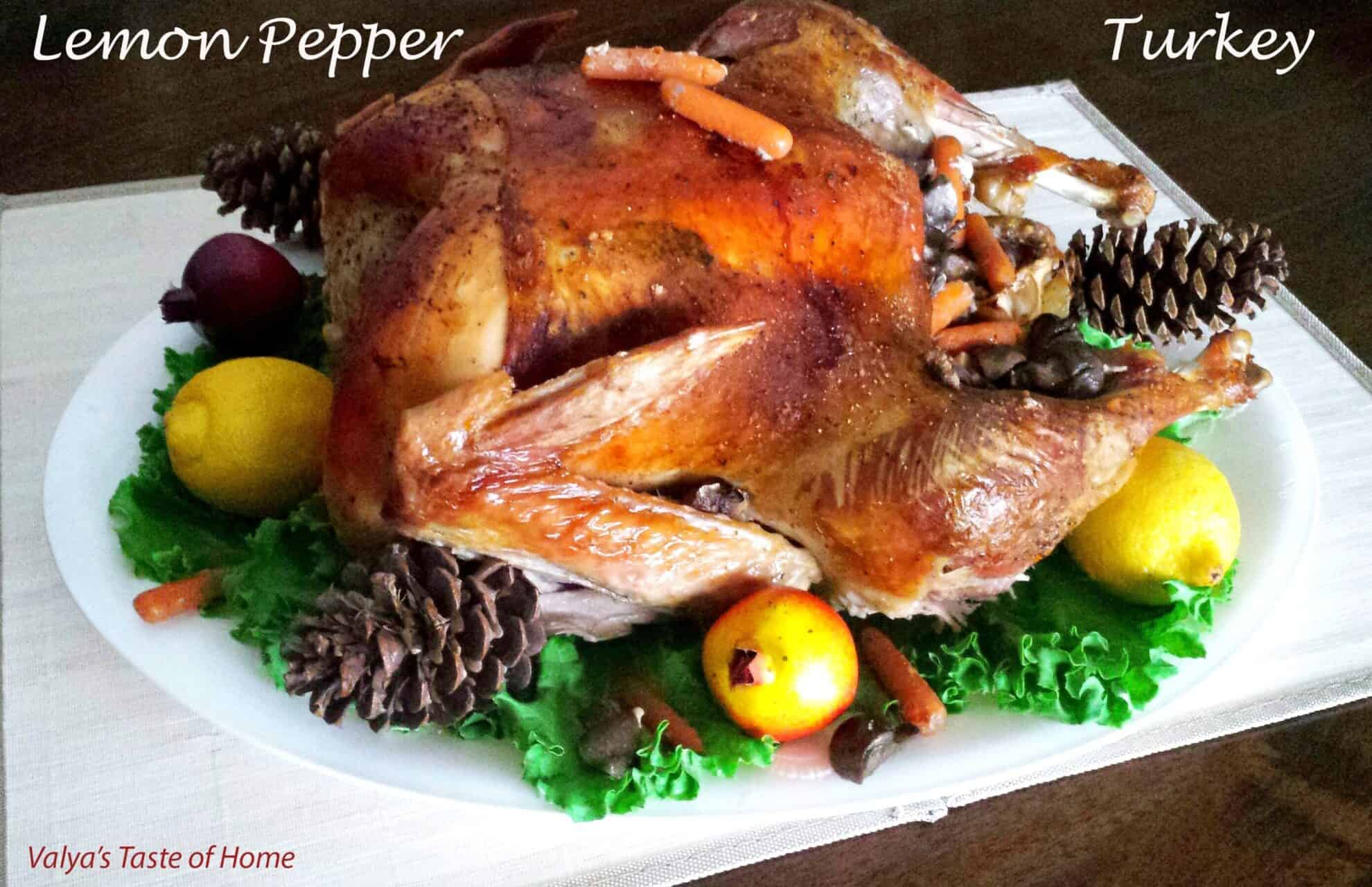 lemon pepper thanksgiving turkey recipe valya s taste of home