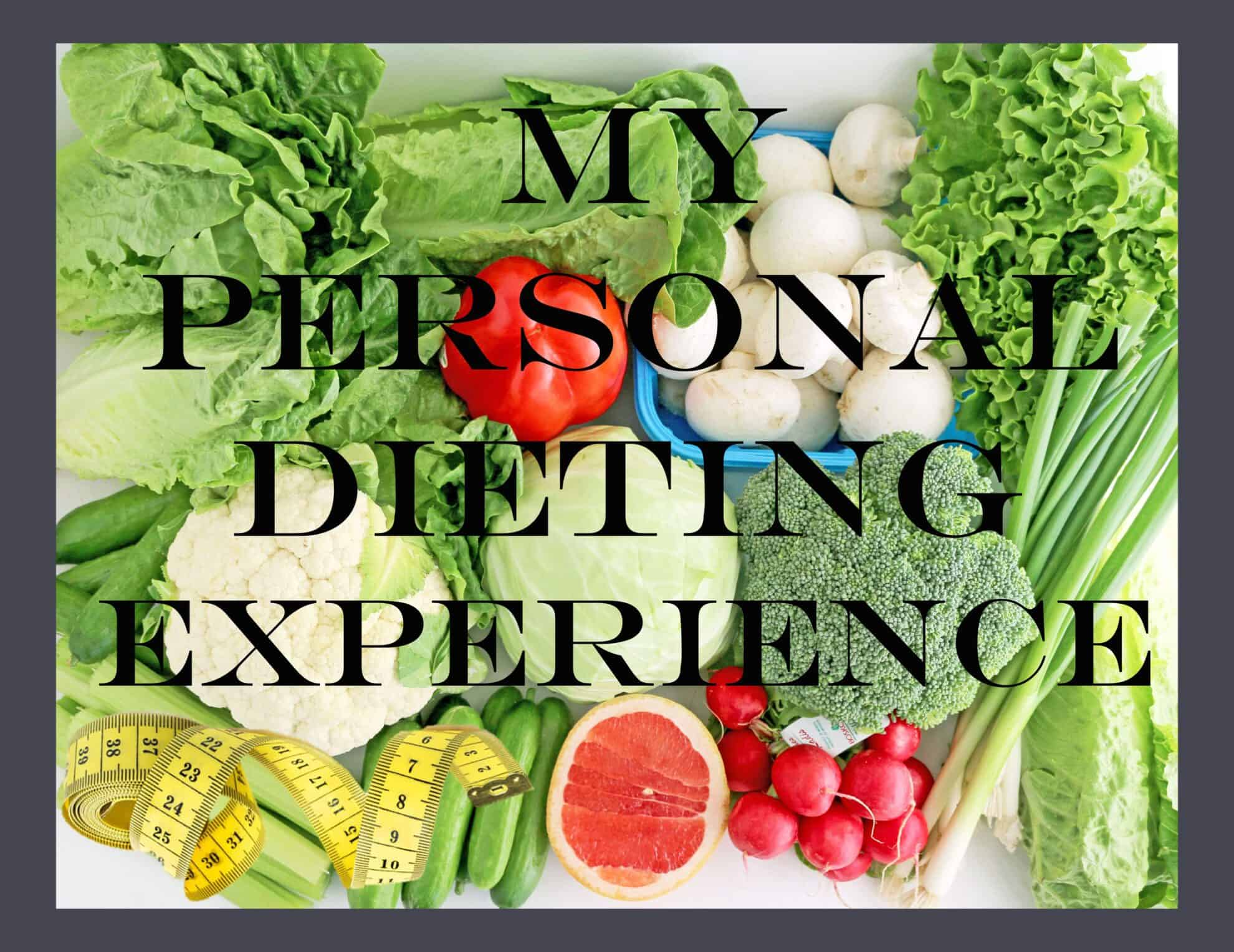 My Personal Dieting Experience – Part III