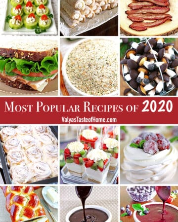 This is a list of the Top 12 Most Popular Recipes of 2020 according to google analytics. It always has been fun to see which recipes were the most popular of the year. Read on to see if your favorite recipe made the list.